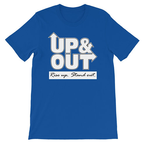 Up & Out | Rise Up Stand Out T-Shirt