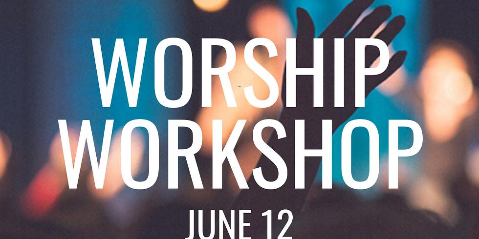 Worship Workshop {Ages 12+}