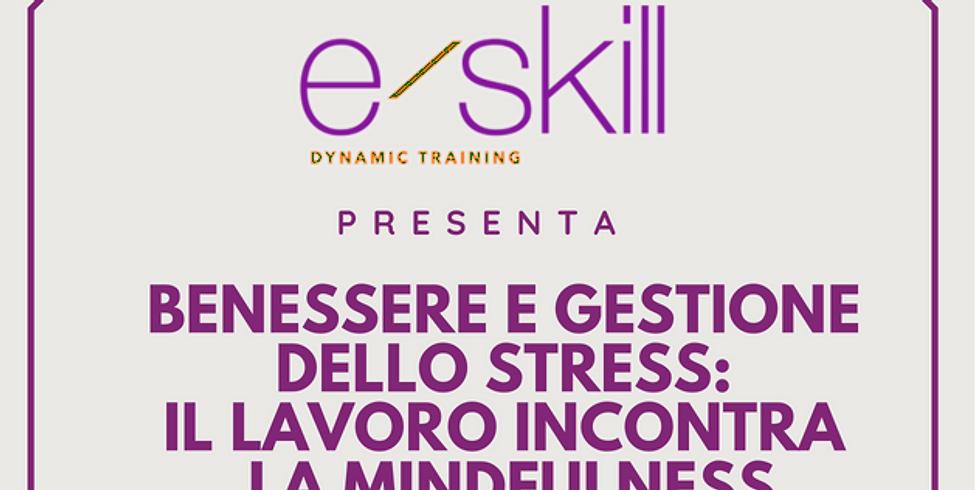 Benessere & Gestione dello Stress: il lavoro incontra la Mindfulness
