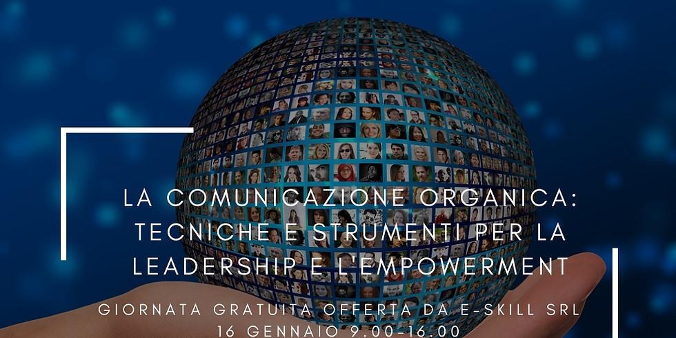 La Comunicazione Organica: tecniche e strumenti per la leadership e l'empowerment. 16 gennaio 2019 h. 9.00-16.00