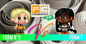 Il Ferramenta Cosplay Challenge: Foam N°5 VS Foam T