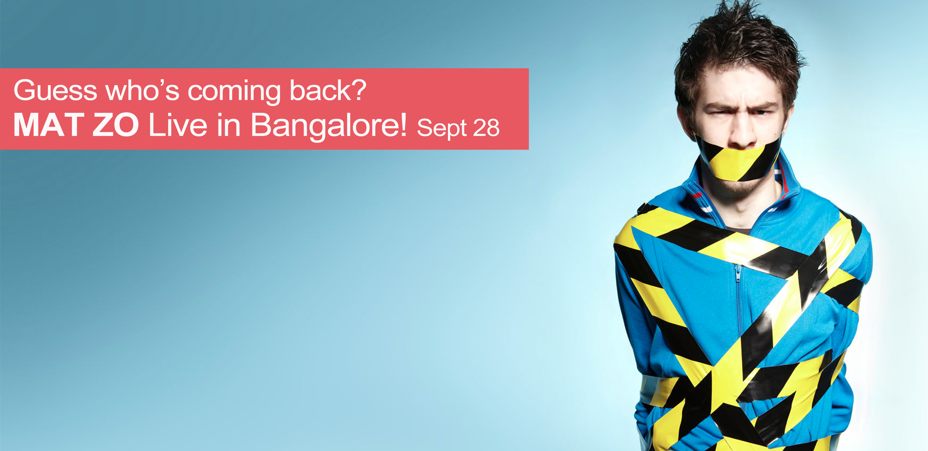 MAT ZO Live in Bangalore!