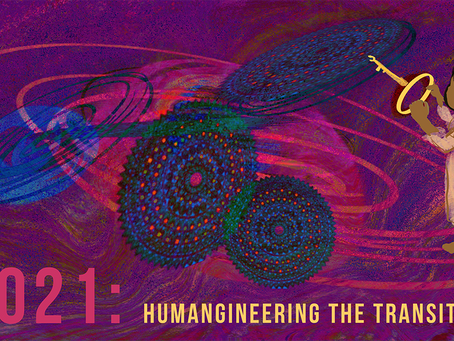 2021: Humangineering the Transition