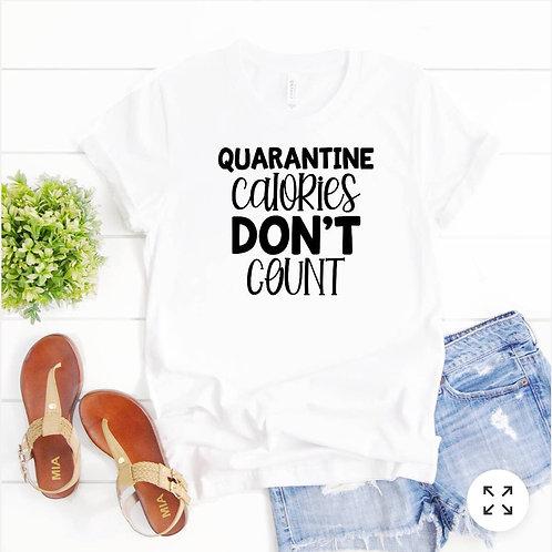 Quarantine Calories - Tshirt