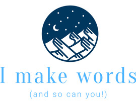 I Make Words (And So Can You!)