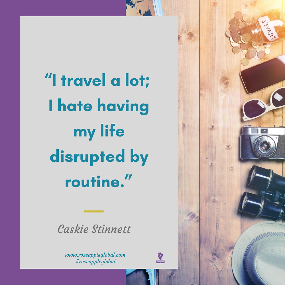 Travel Quote about traveling is routine disruptor