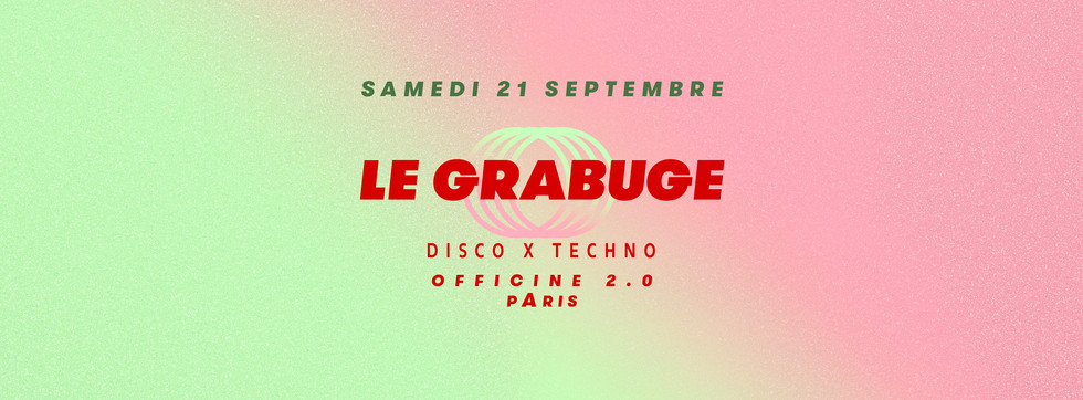 Le Grabuge Techno / Paris Sept 2019