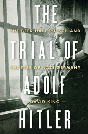 The Trial of Adolf Hitler | David King | New York Times Best