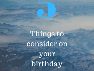 Five things to consider on your birthday