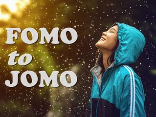 FOMO - and turning it to joy