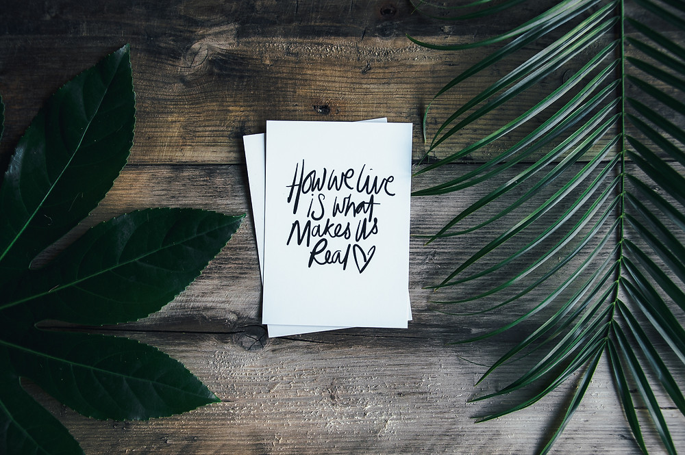 "Photo Credit: Annie Spratt- Unsplash ""how we live is what makes us real"" note near greens, Sanctuary Christian Counseling in Shippensburg Pa"