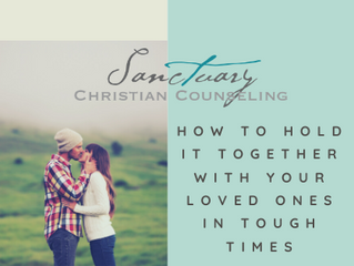 How to hold it together with your loved ones in tough times