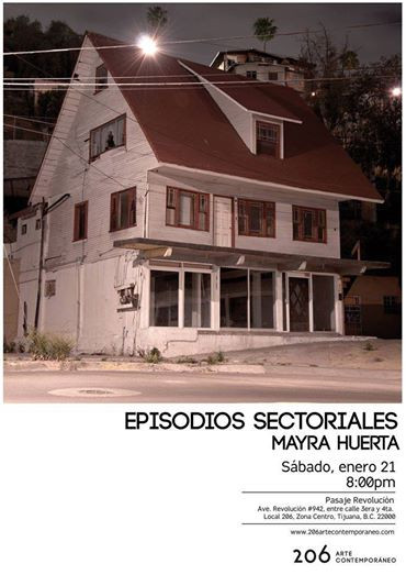 Episodios Sectoriales de Mayra Huerta este 21 de enero del 2017 en 206 arte contemporáneo.