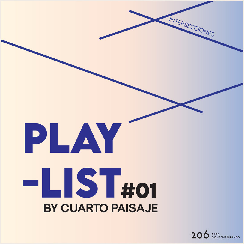 #01 Playlist by Cuarto Paisaje