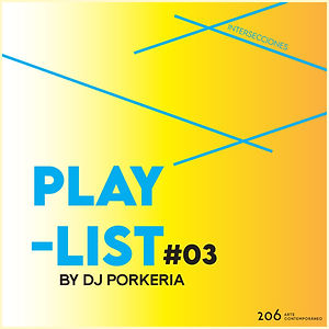 03 Playlist by Dj Porkeria.jpg