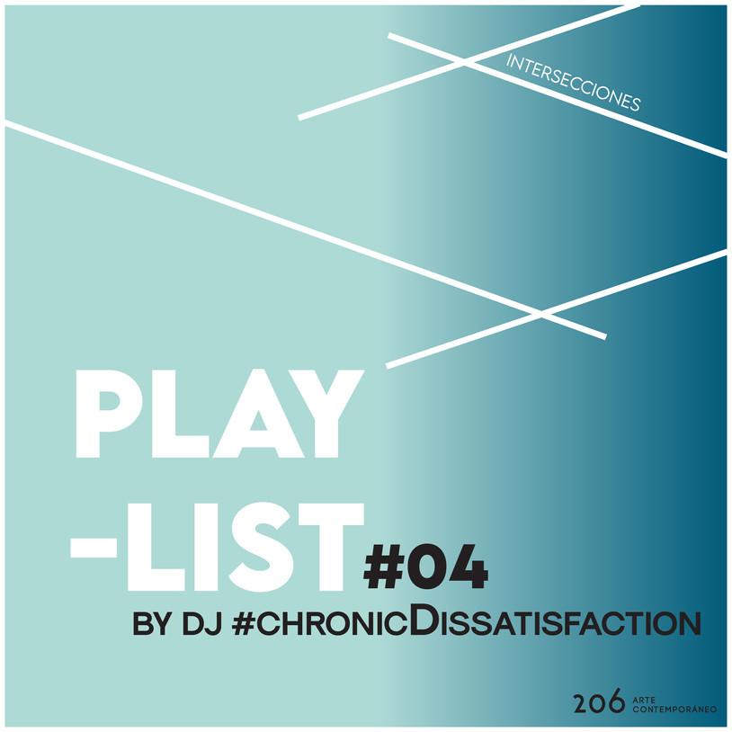 #04 Playlist by DJ #chronicDissatisfaction