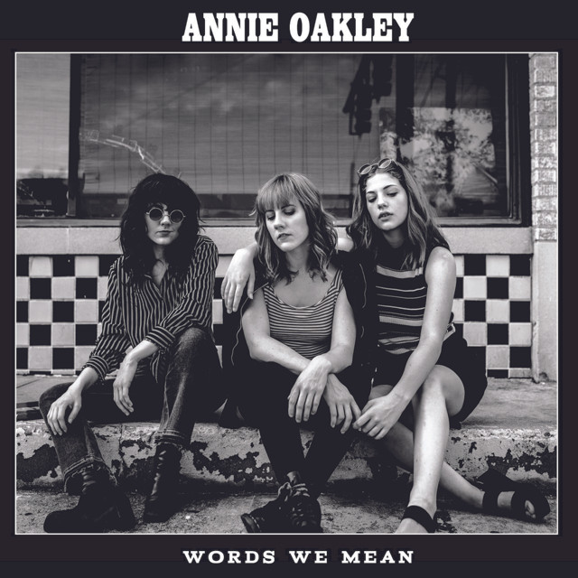 Words We Mean by Annie Oakley