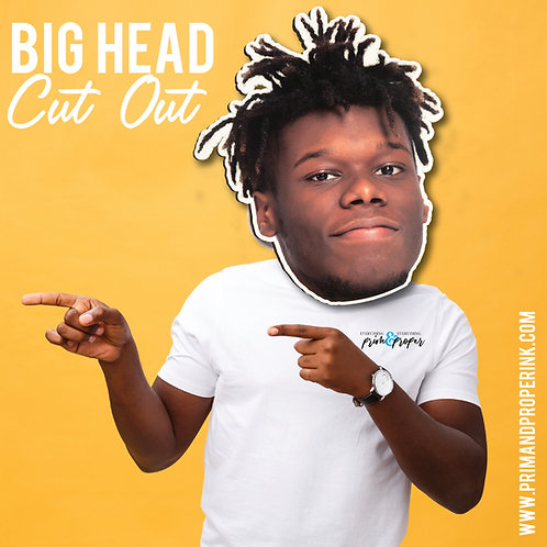Big Head Cut Out