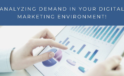 Analyzing Demand In Your Digital Marketing Environment