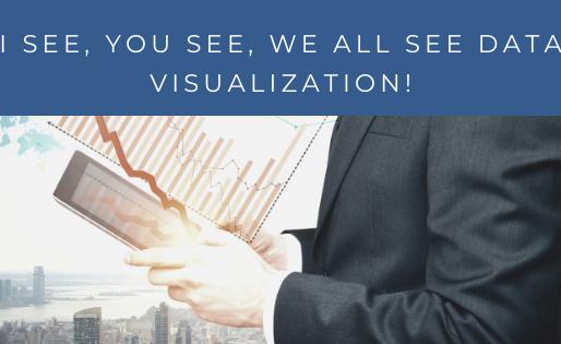 I See, You See, We All See Data Visualization!