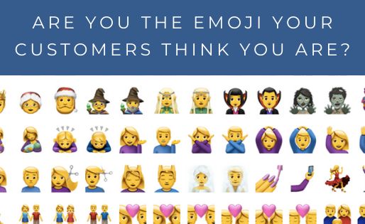 Are You The Emoji Your Customers Think You Are?