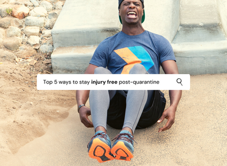 Top 5 Ways to Stay Injury-Free (Post-Quarantine)
