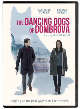 Press Release: THE DANCING DOGS OF DOMBROVA- Comes to DVD September 22, 2020!