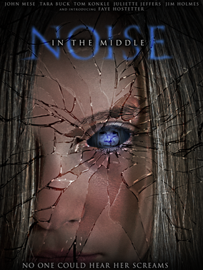 TERROR FILMS Releases New Trailer, Sets Release Date for Paranormal Thriller 'NOISE IN THE MIDDLE'