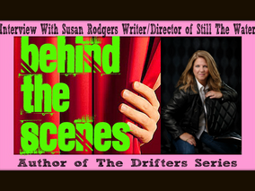 Interview With Susan Rodgers Writer/Director of Still The Water