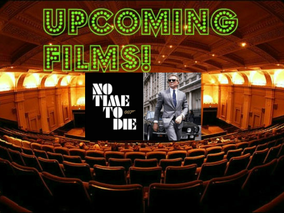 Upcoming Films: No Time To Die --Final Trailer!, Film To Be Seen Only In Theaters