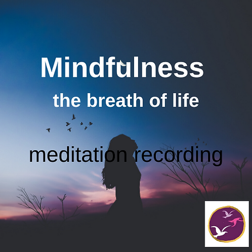The Breath of Life - a mindfulness of breath practice