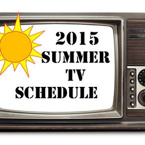 Summer TV Premiere Schedule 2015