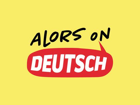"""""""Alors on Deutsch!"""" est la formule magique pour l'allemand"""