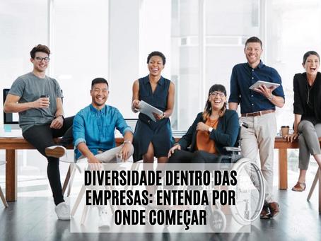 Diversidade dentro das empresas: entenda por onde começar