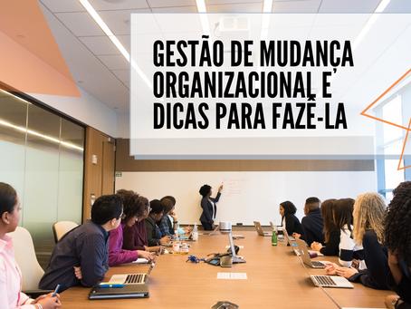 Gestão de Mudança Organizacional e Dicas para Fazê-la