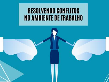 Resolvendo Conflitos no Ambiente de Trabalho