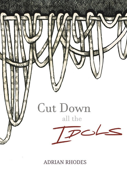 Cut Down All The Idols