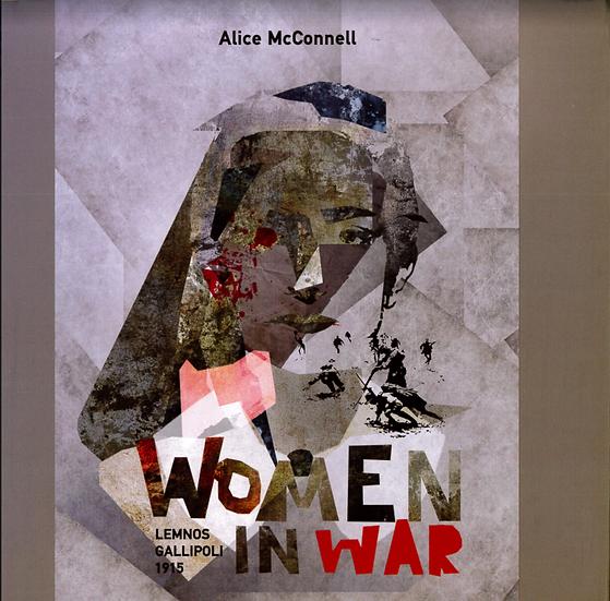 Women in War: Lemnos Gallipoli 1915