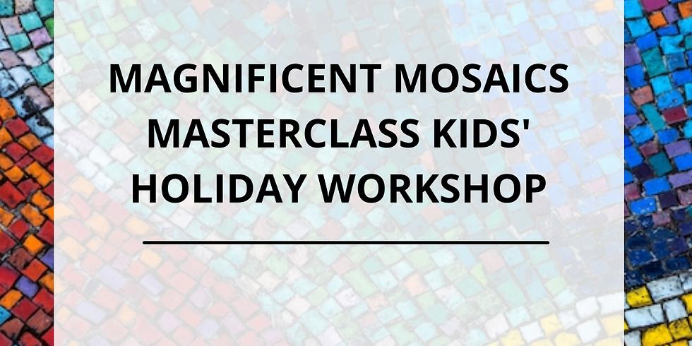 Magnificent Mosaics Masterclass Workshop