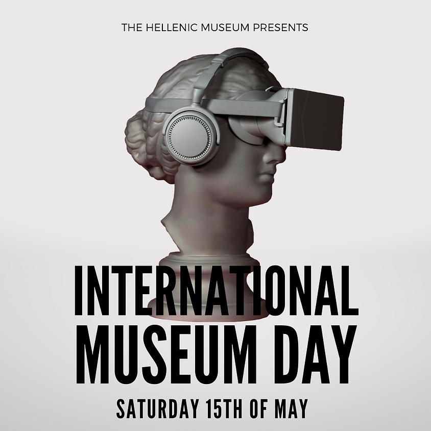 The Hellenic Museum invites you to International Museum Day