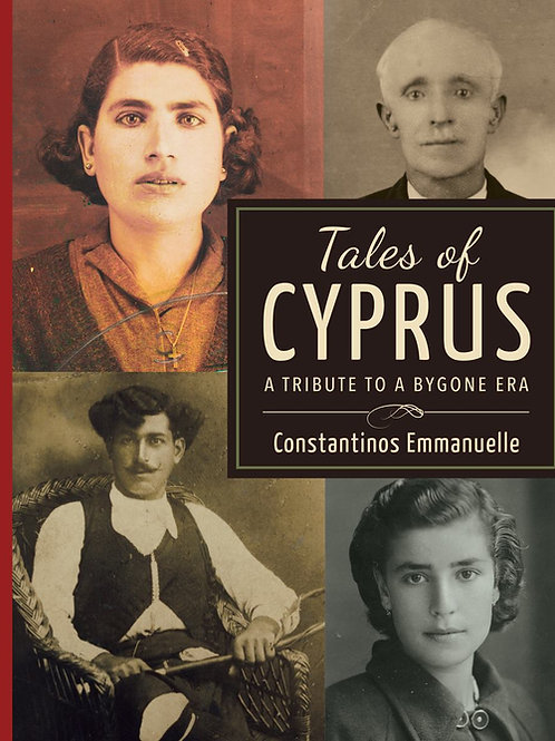 Tales of Cyprus: A Tribute to a Bygone Era by Constantinos Emmanuelle