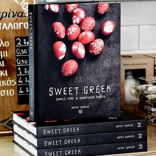 Sweet Greek: Simple Food & Sumptuous Feasts by Kathy Tsaples