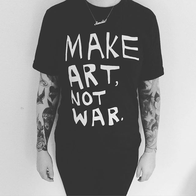 Make Art, Not War tshirt / 2016