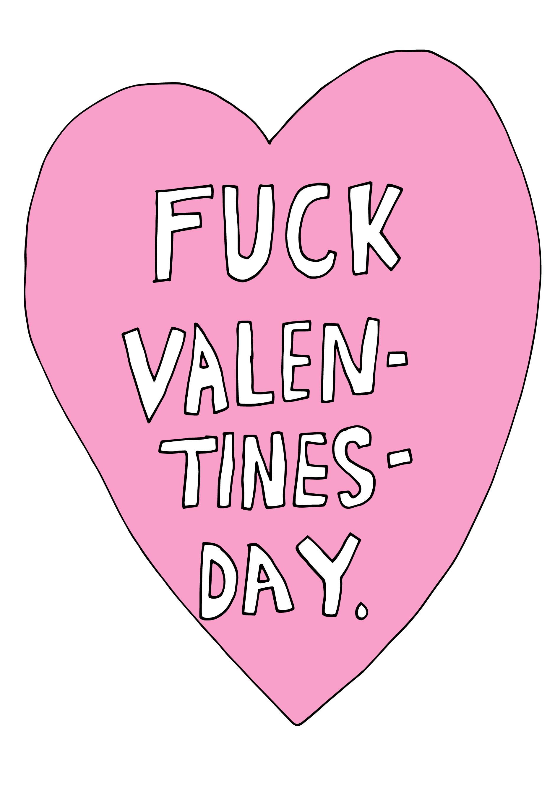 Fuck Valentinesday / 2018