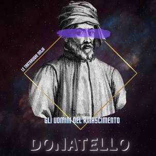 Donatello - Gli uomini del Rinascimento