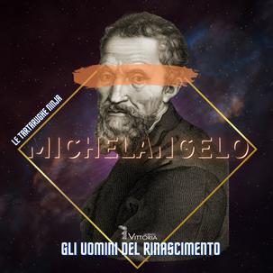 Michelangelo Buonarroti 1475 – 1564