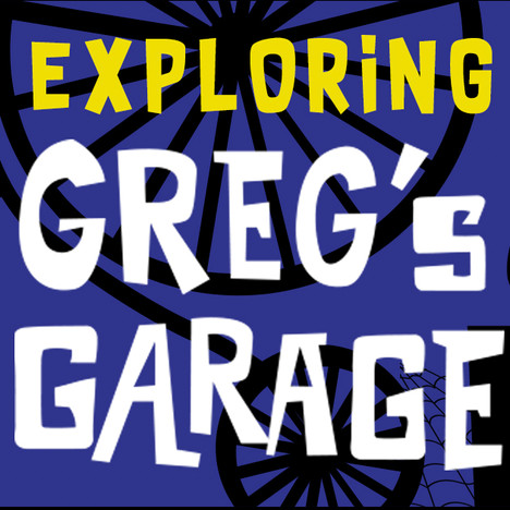 exploring greg's garage