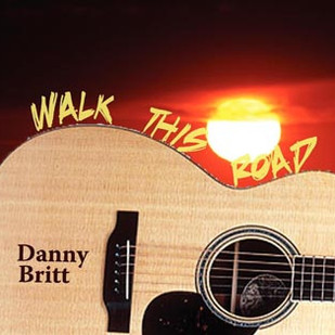 Danny Britt Walk This Road