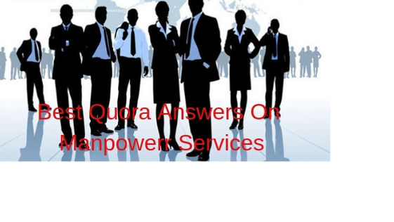 Best Quora Answers On Manpower Services