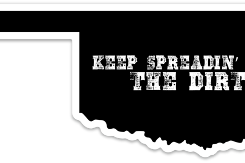 "Keep Spreadin' the Dirt Decal 4.25"" x 2.25"""